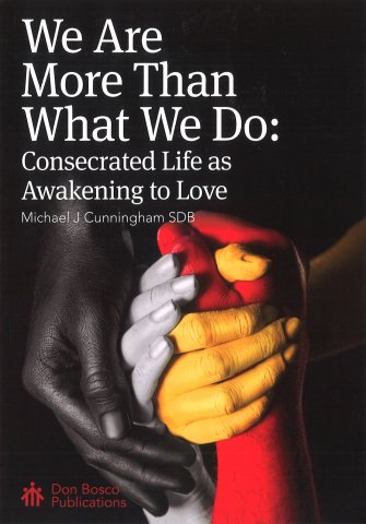 We Are More Than What We Do: Consecrated Life as Awakening to Love