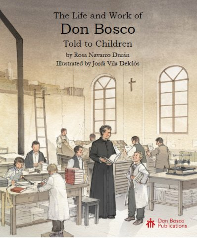 The Life and Work of Don Bosco, Told to Children