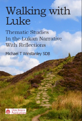 Walking With Luke: Thematic Studies in the Lukan Narrative With Reflections