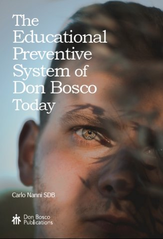 The Educational Preventive System of Don Bosco Today