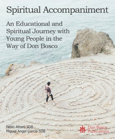 Spiritual Accompaniment: An Educational and Spiritual Journey with Young People in the Way of Don Bosco