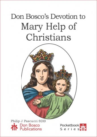 Don Bosco's Devotion to Mary Help of Christians