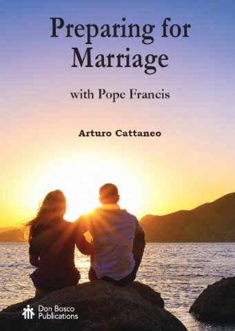 Preparing for Marriage - with Pope Francis