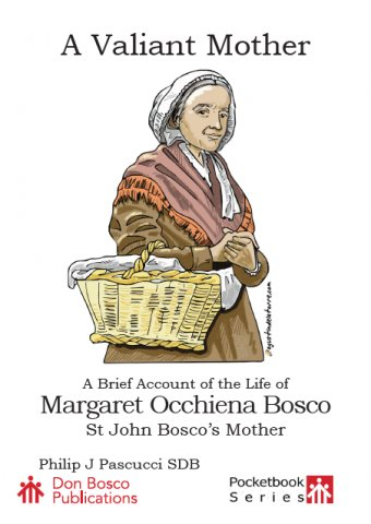 A Valiant Mother: A Brief Account of Margaret Occhiena Bosco