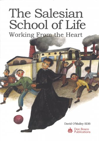 The Salesian School of Life: Working From The Heart