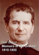 Memoirs of the Oratory, 1815-1855: Don Bosco