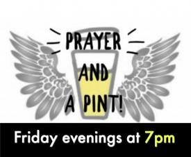 Prayer and a Pint
