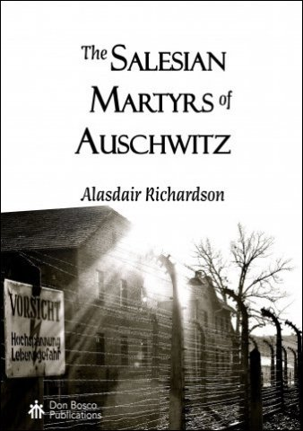 The Salesian Martyrs of Auschwitz