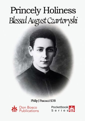 Princely Holiness: A Brief Biography of Blessed August Czartoryski